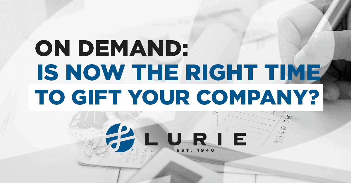 On Demand | Is Now the Right Time to Gift Your Company?