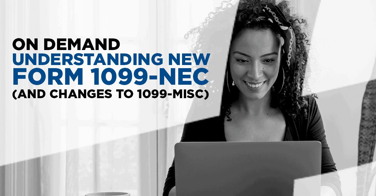 On Demand | Understanding New Form 1099-NEC (and changes to 1099-MISC)