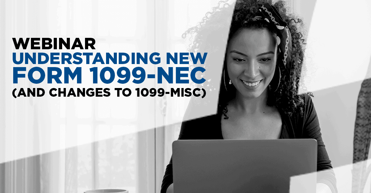 Webinar | Understanding New Form 1099-NEC (and changes to 1099-MISC)