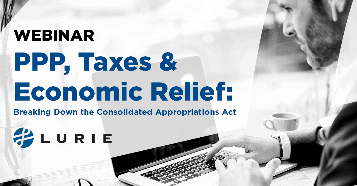 On Demand Webinar | PPP, Taxes & Economic Relief: Breaking Down the Consolidated Appropriations Act