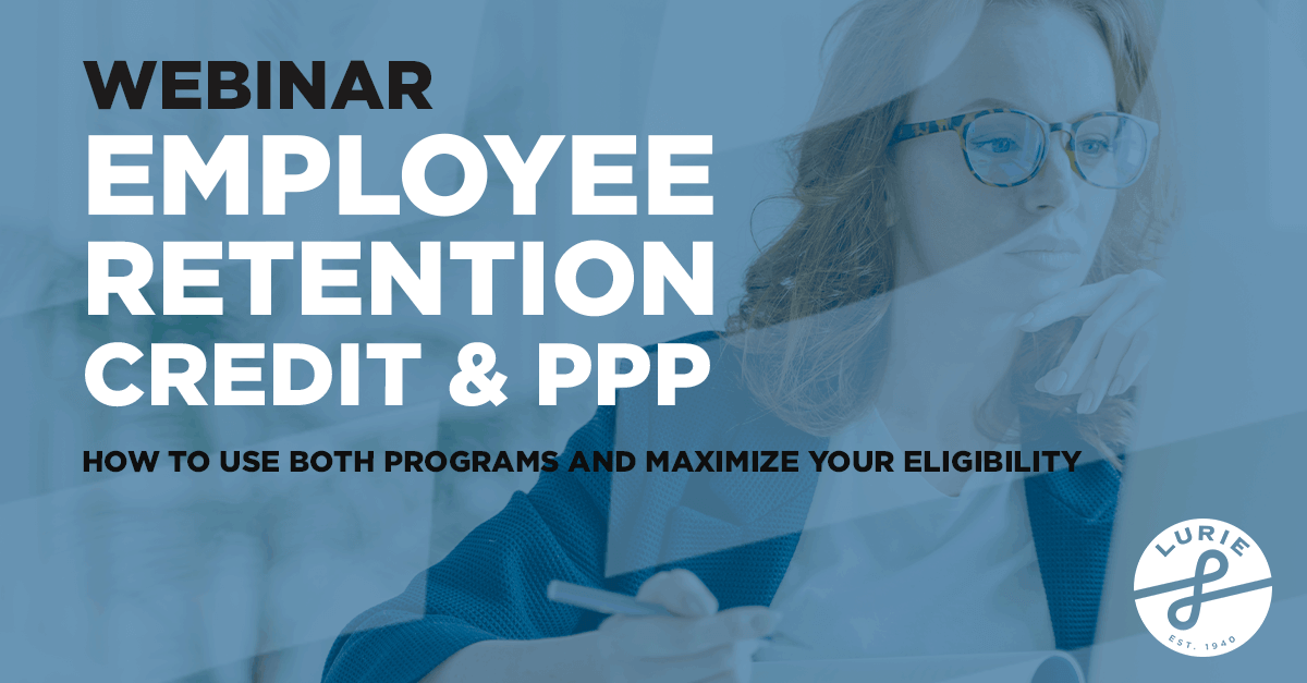 On Demand Webinar | ERC & PPP: How to Use Both Programs and Maximize Your Eligibility