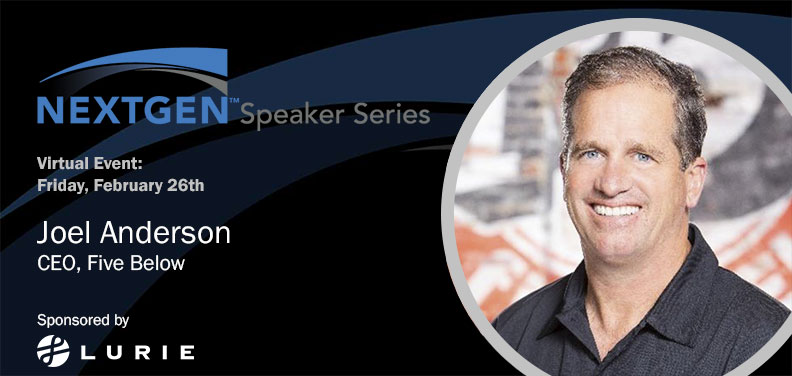 FREE VIRTUAL EVENT | NextGen Speaker Series featuring Joel Anderson, CEO of Five Below